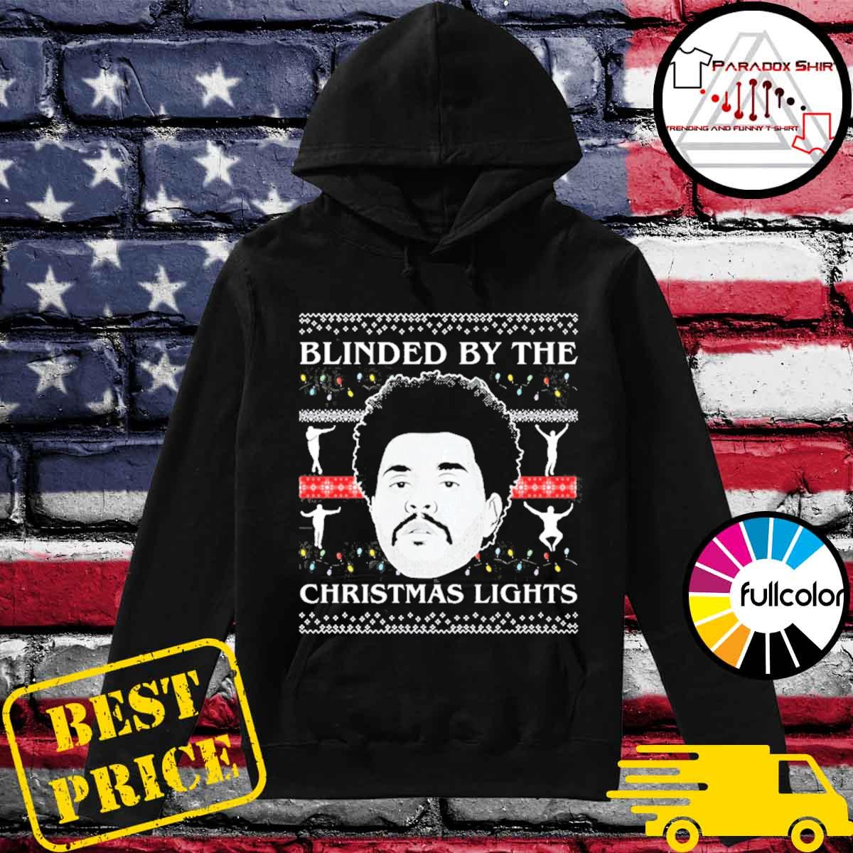 Tcombo blinded by the christmas lights ugly sweater Hoodie