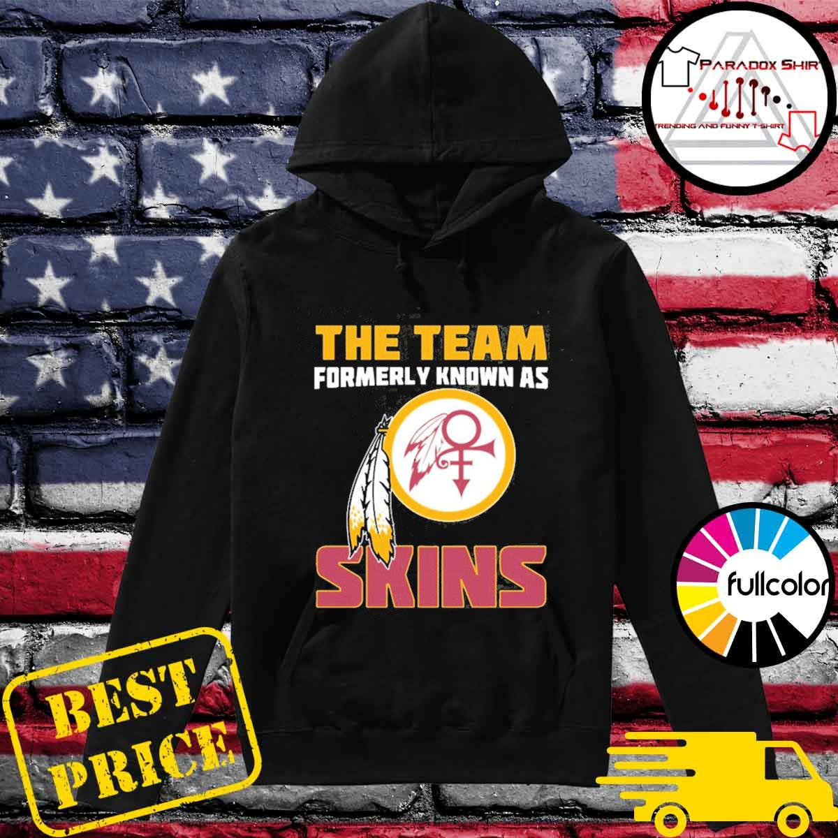 The team formerly known as Skins s Hoodie