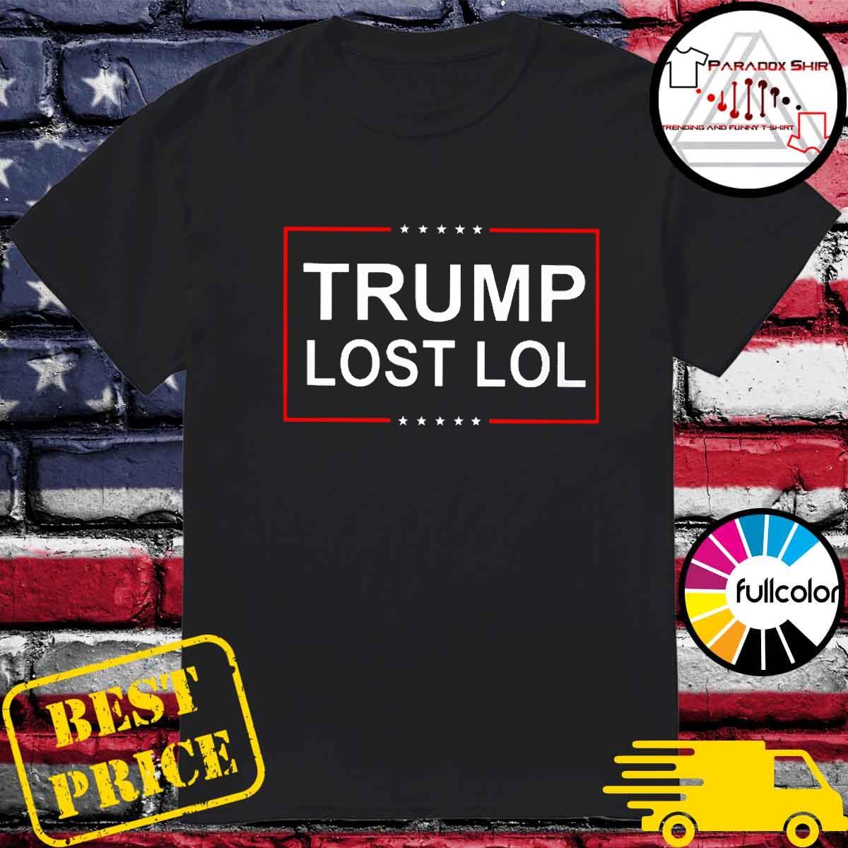 Trump lost lol shirt