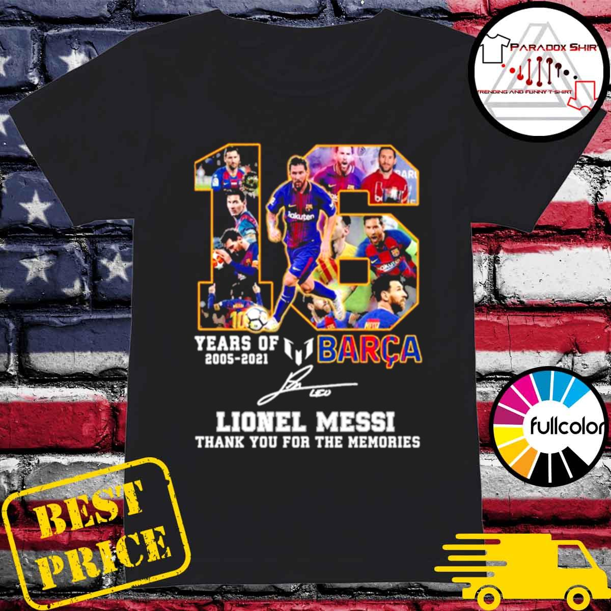 16 years of 2005 2021 Barca Lionel Messi thank you for the memories signature s Ladies