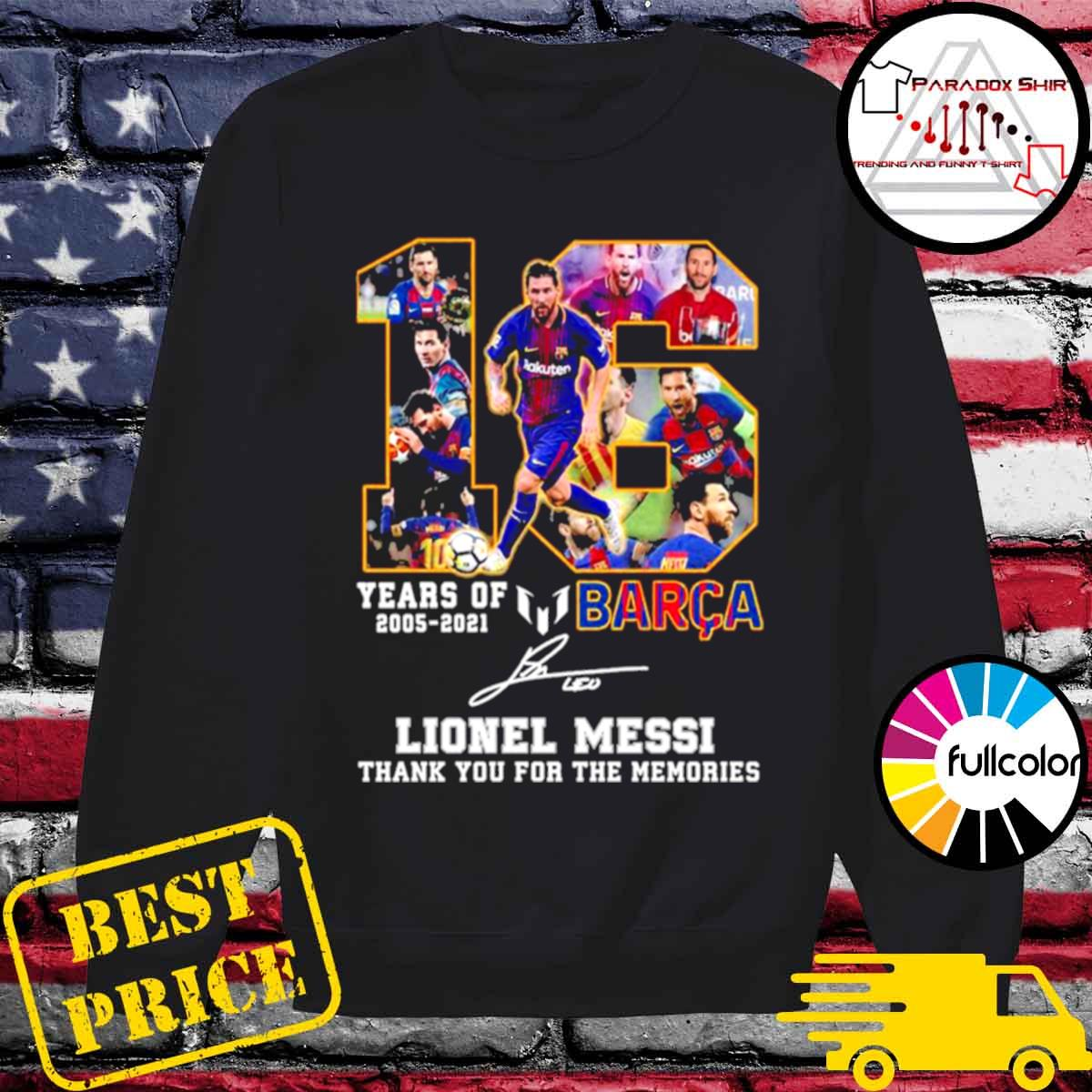 16 years of 2005 2021 Barca Lionel Messi thank you for the memories signature s Sweater