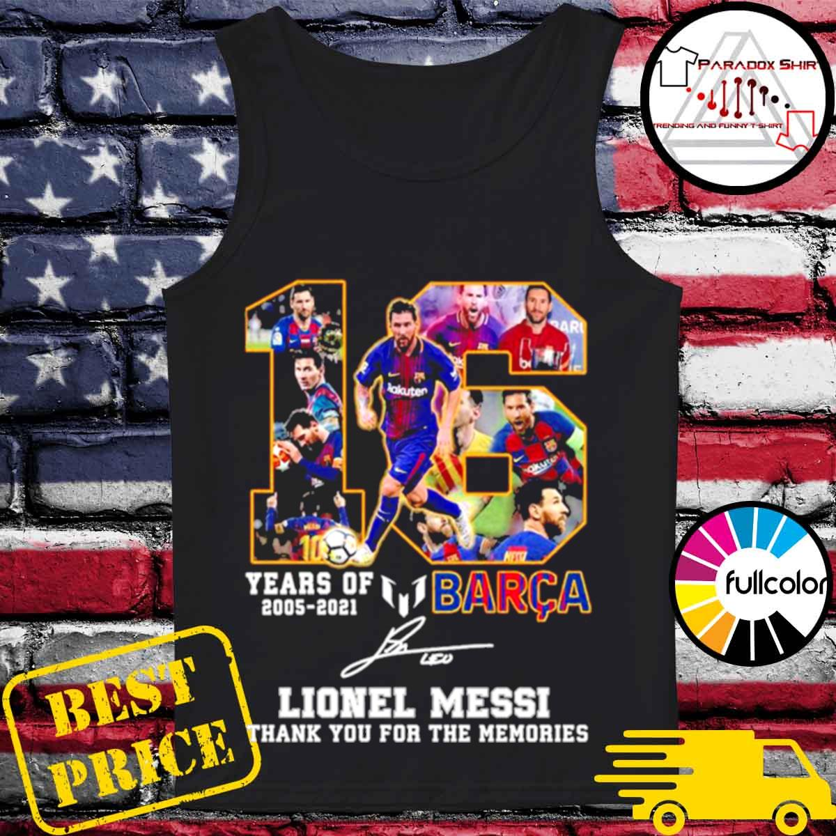 16 years of 2005 2021 Barca Lionel Messi thank you for the memories signature s Tank-top