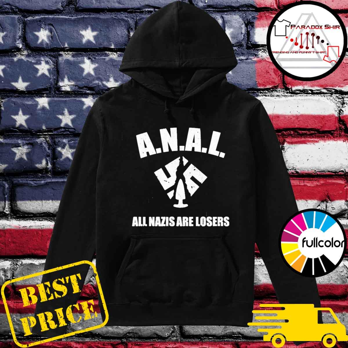 Anal all nazis are losers s Hoodie