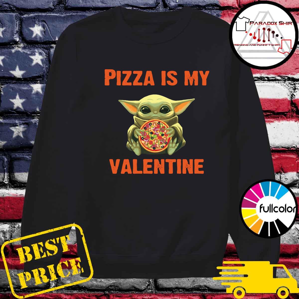 Baby Yoda Hug Pizza Is My Valentine Shirt Sweater