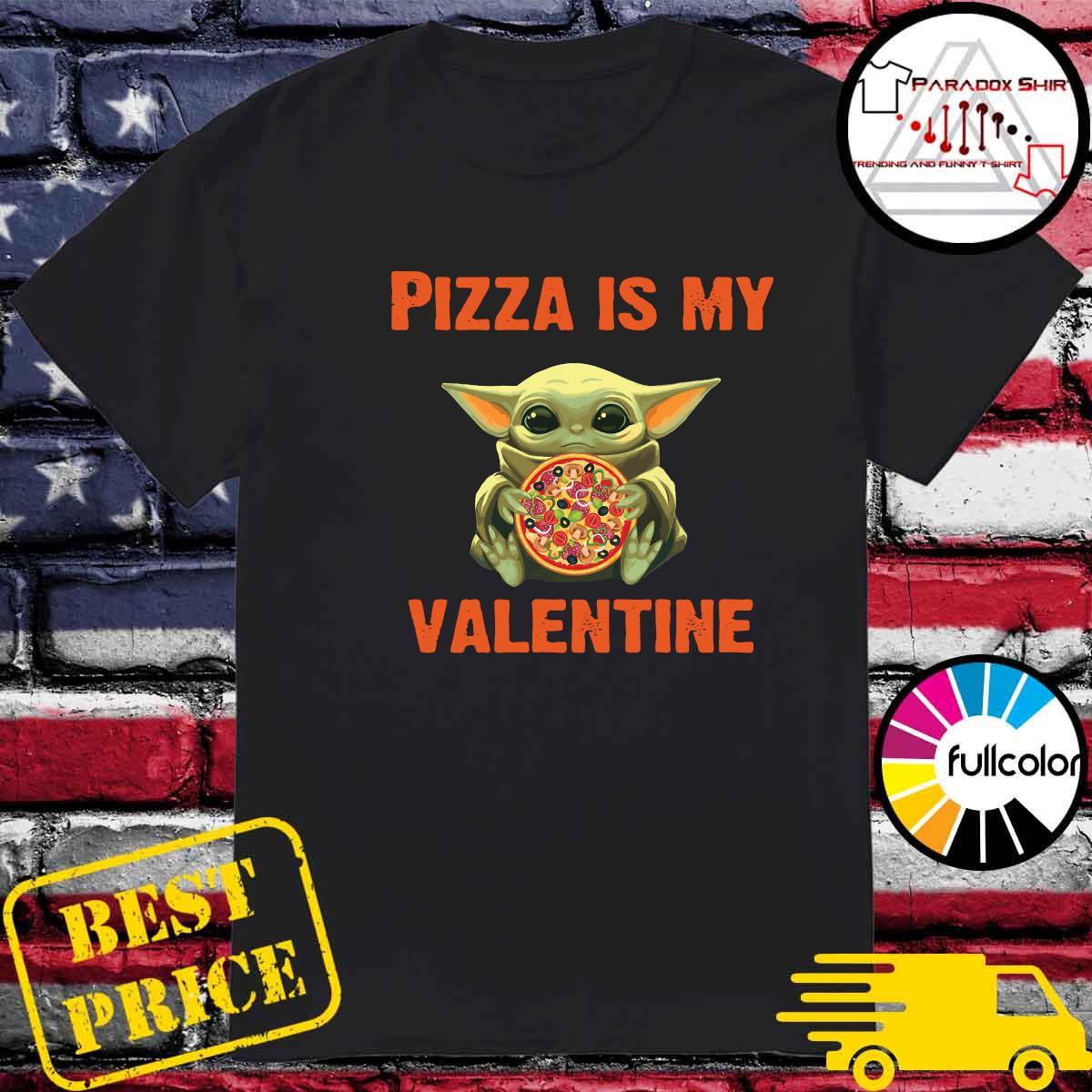Baby Yoda Hug Pizza Is My Valentine Shirt