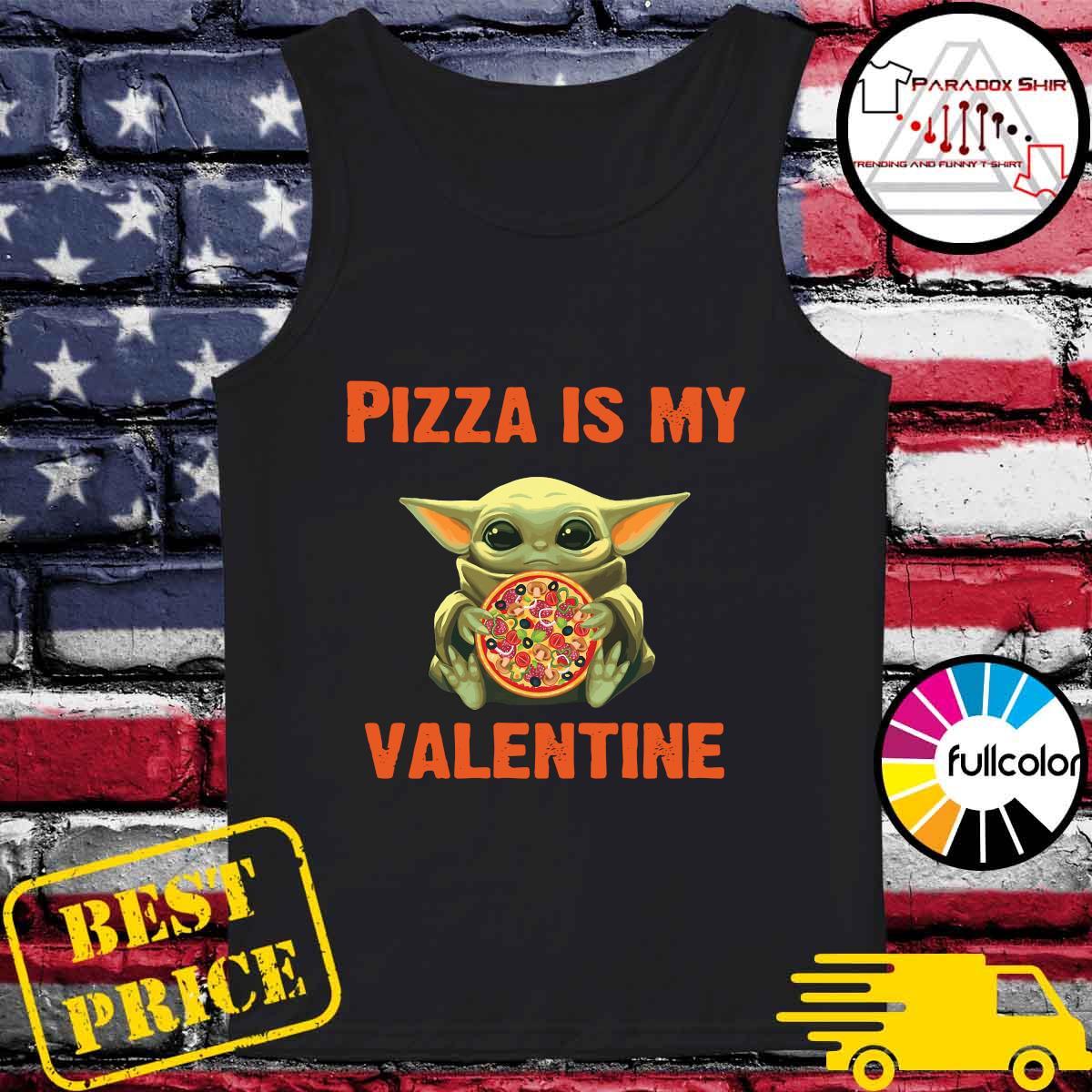 Baby Yoda Hug Pizza Is My Valentine Shirt Tank-top