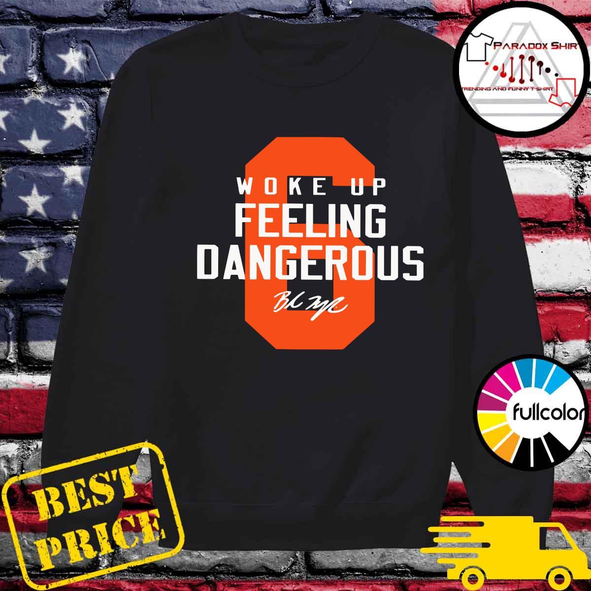 Baker Mayfield 6 Woke Up Feeling Dangerous Signature Shirt Sweater