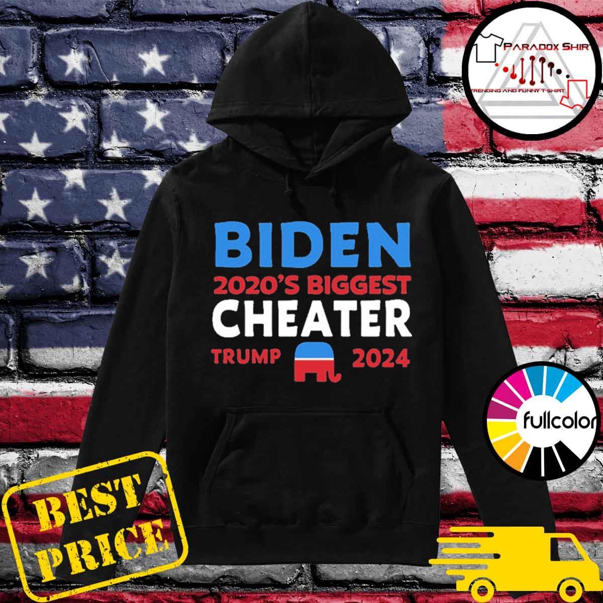 Biden 2020 Biggest Cheater Trump 2024 Official T-Shirt Hoodie