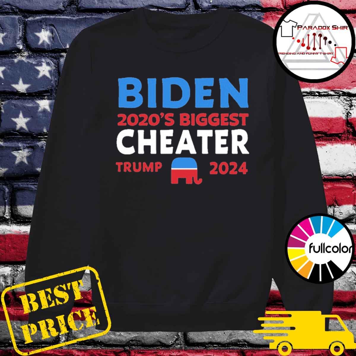 Biden 2020 Biggest Cheater Trump 2024 Official T-Shirt Sweater