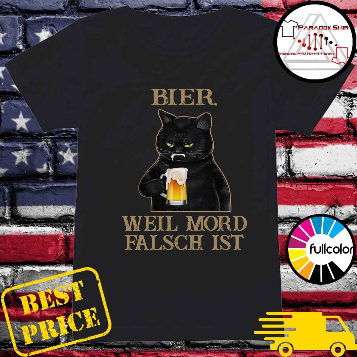 Black Cat Drink Beer Bier Well Mord Falsch Ist Shirt Ladies