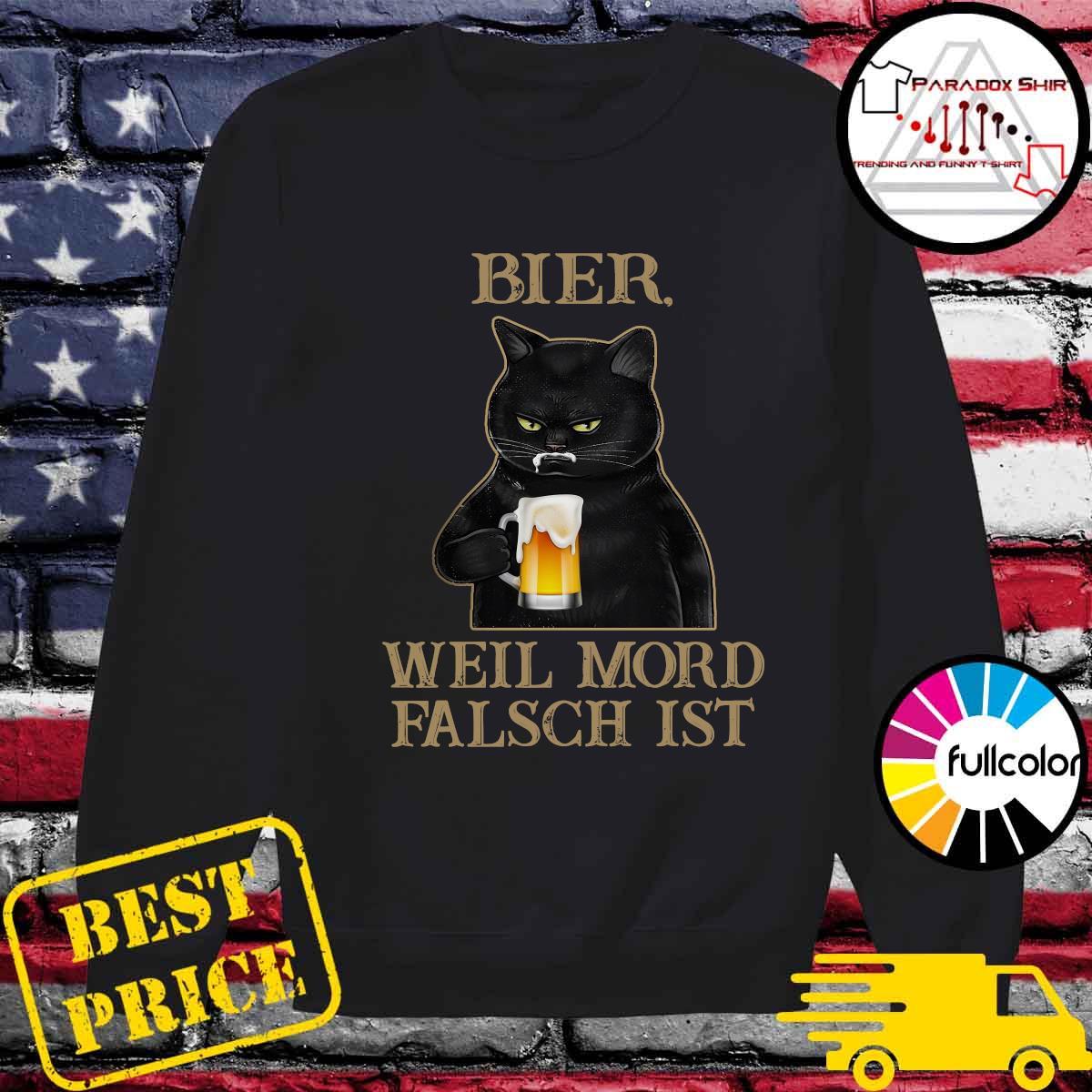 Black Cat Drink Beer Bier Well Mord Falsch Ist Shirt Sweater