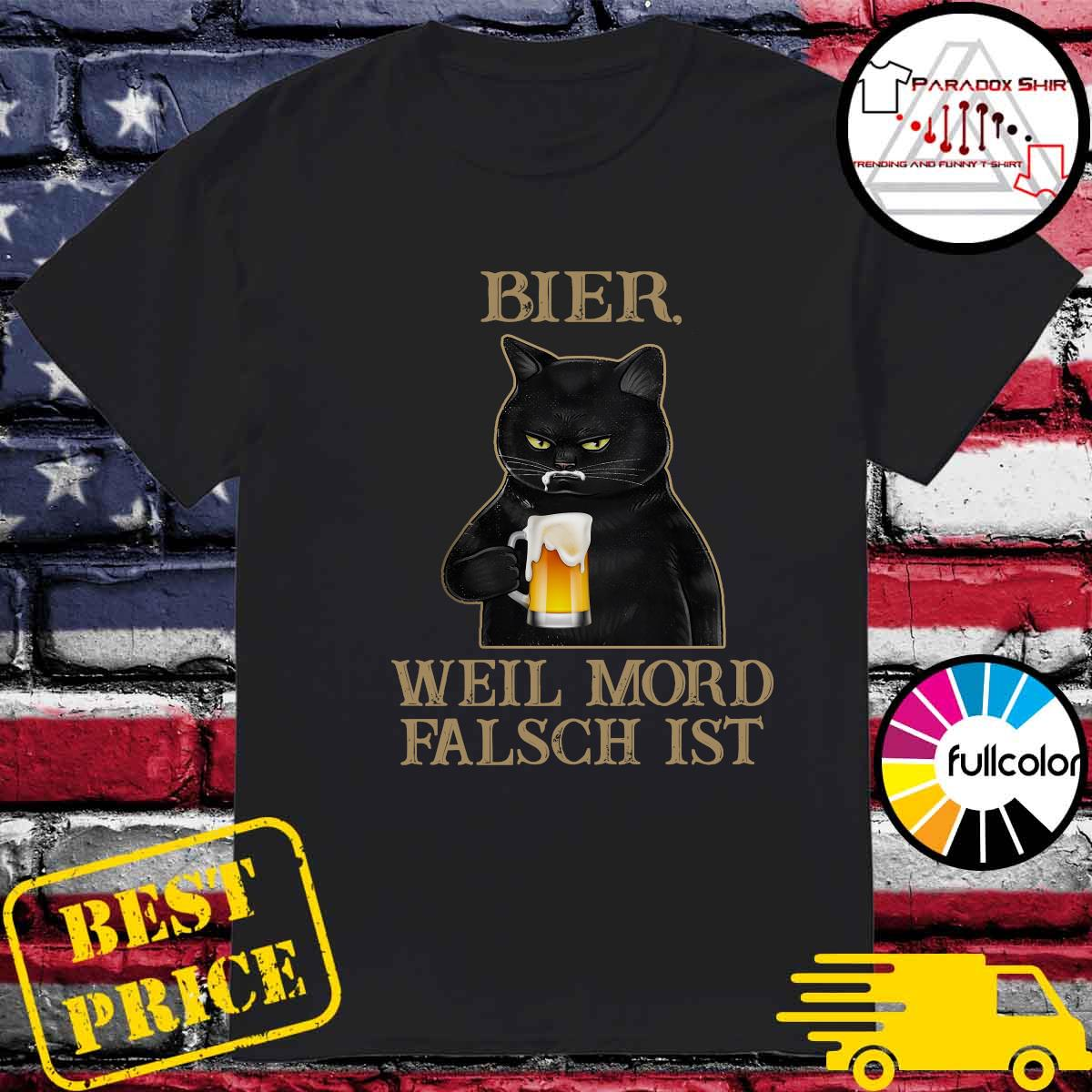 Black Cat Drink Beer Bier Well Mord Falsch Ist Shirt