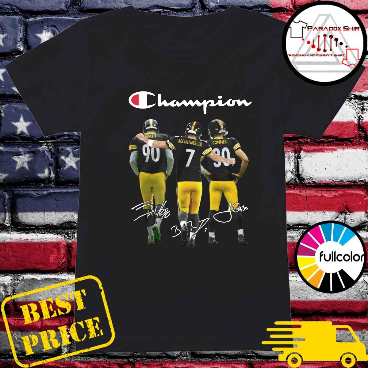 Champions Pittsburgh Steelers T J Watt 90 Ben Roethlisberger 7 James Conner 30 Signatures Shirt Ladies