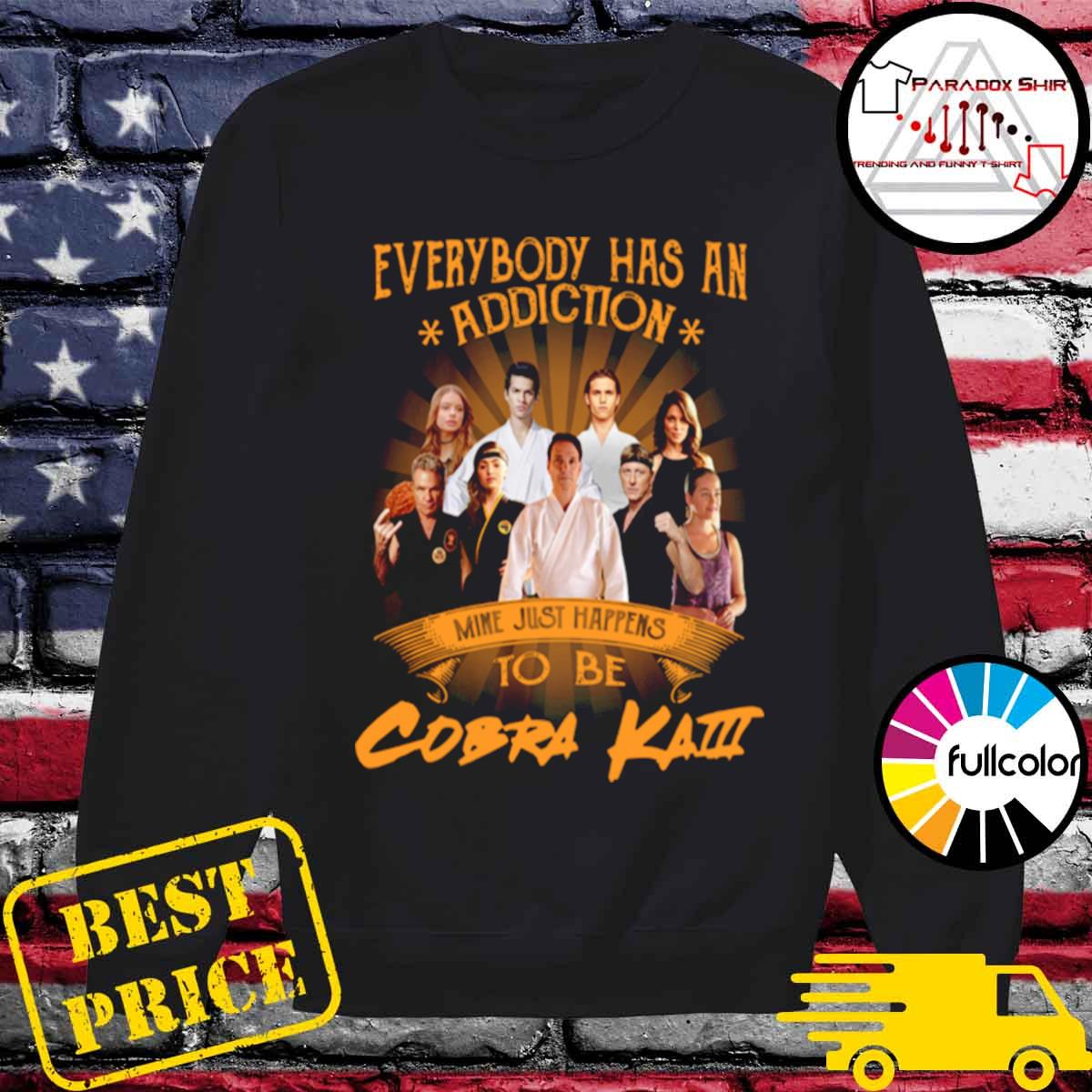 Everybody has an addiction mine just happens to be Cobra Kai s Sweater