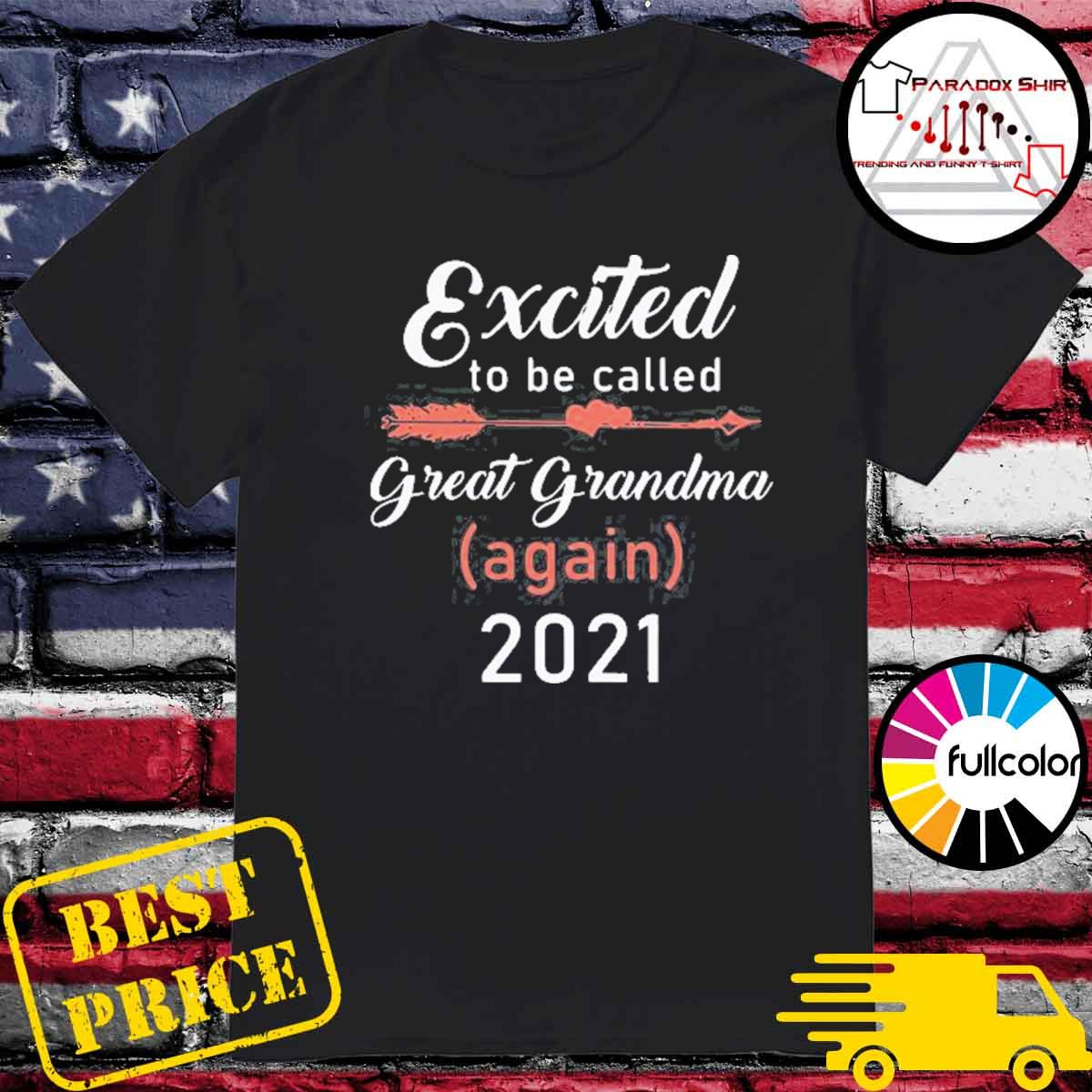 Excited To Be Called Great Grandma Again 2021 T-Shirt