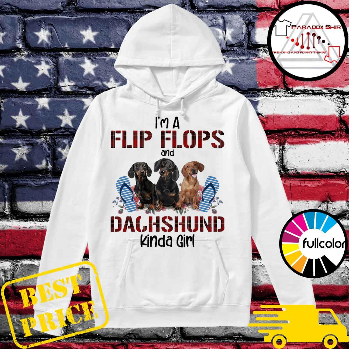 I'm flip flops and dachshund kinda girl flower s Hoodie