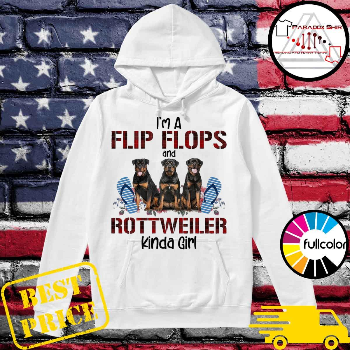 I'm A Flip Flops And Rottweiler Kinda Girl Shirt Hoodie