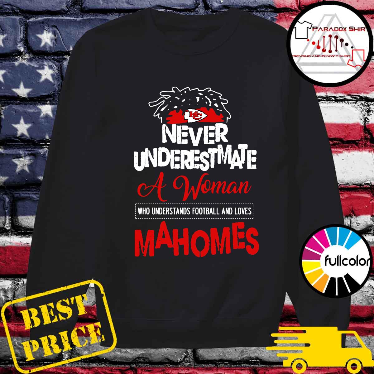 Kansas City Chiefs Never Underestimate A Woman Who Understands Football And Loves Mahomes Shirt Sweater