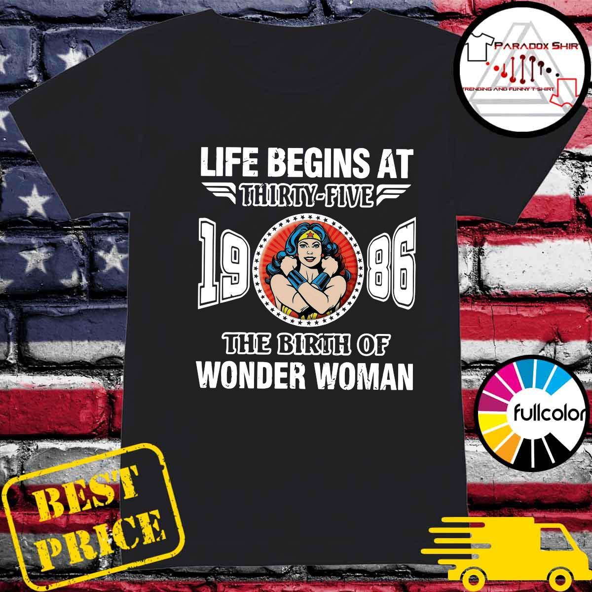 Life Begins At Thirty Five 1986 The Birth Of Wonder Woman Shirt Ladies