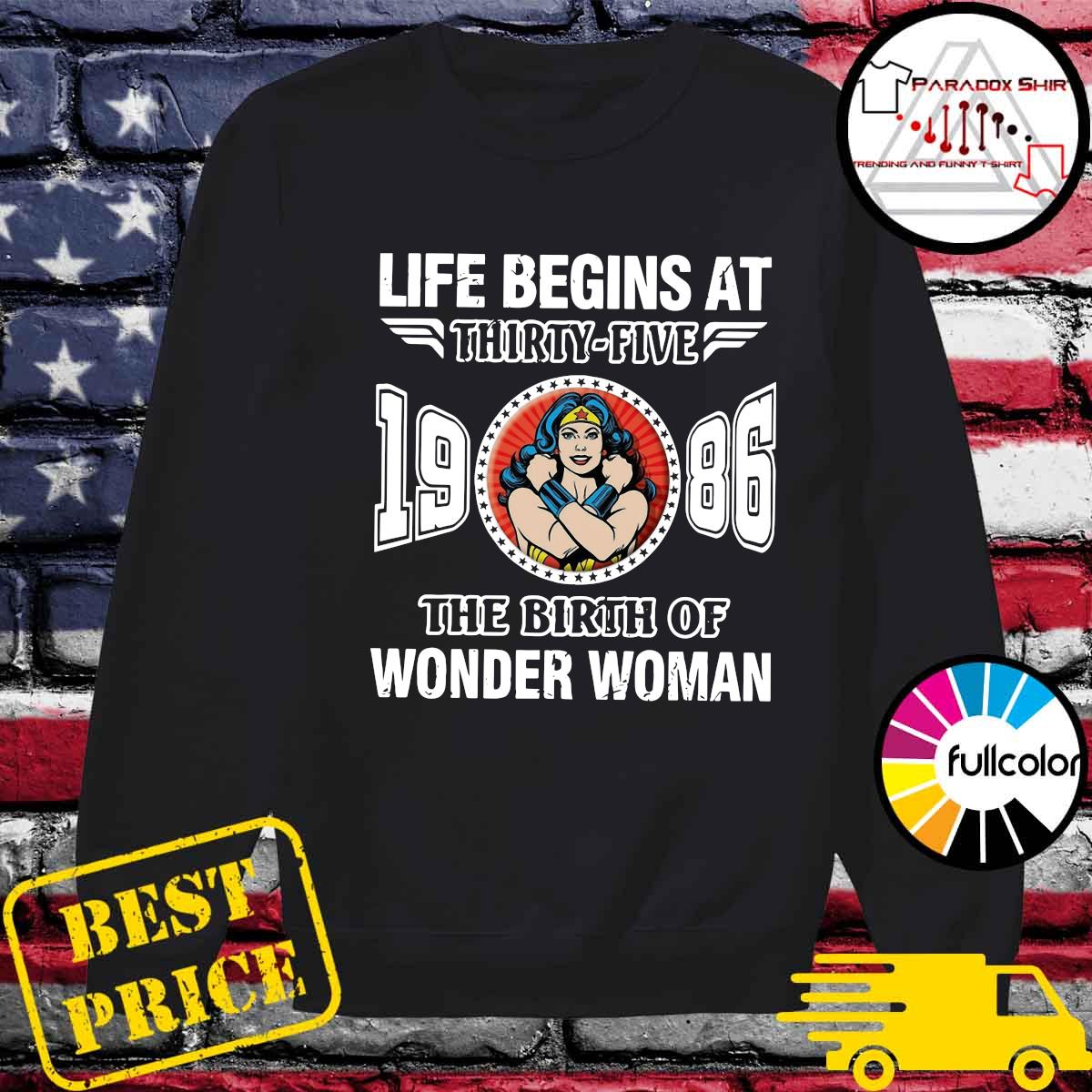Life Begins At Thirty Five 1986 The Birth Of Wonder Woman Shirt Sweater