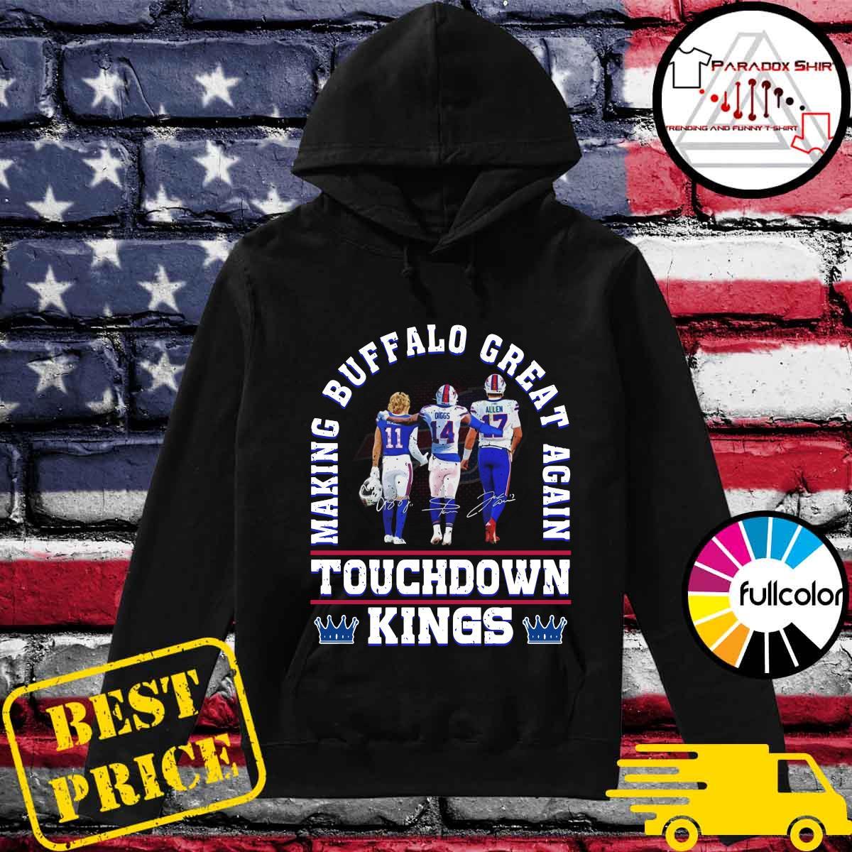 Making Buffalo Bills Great Again Touchdown Kings Signatures Shirt Hoodie