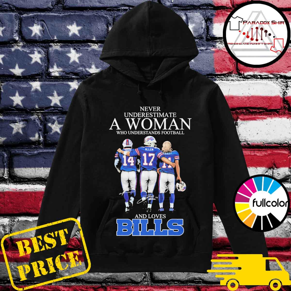 Never underestimate a woman who understands football and loves Bills Diggs Allen Basley signatures s Hoodie