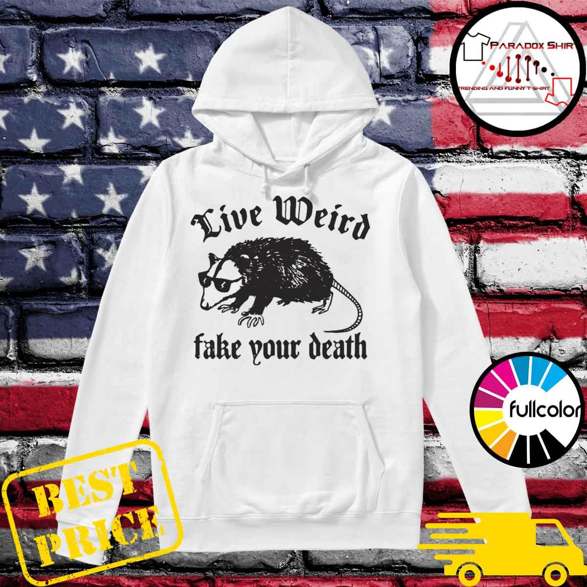 Opossum Live Weiro Fake Your Death rat Shirt Hoodie