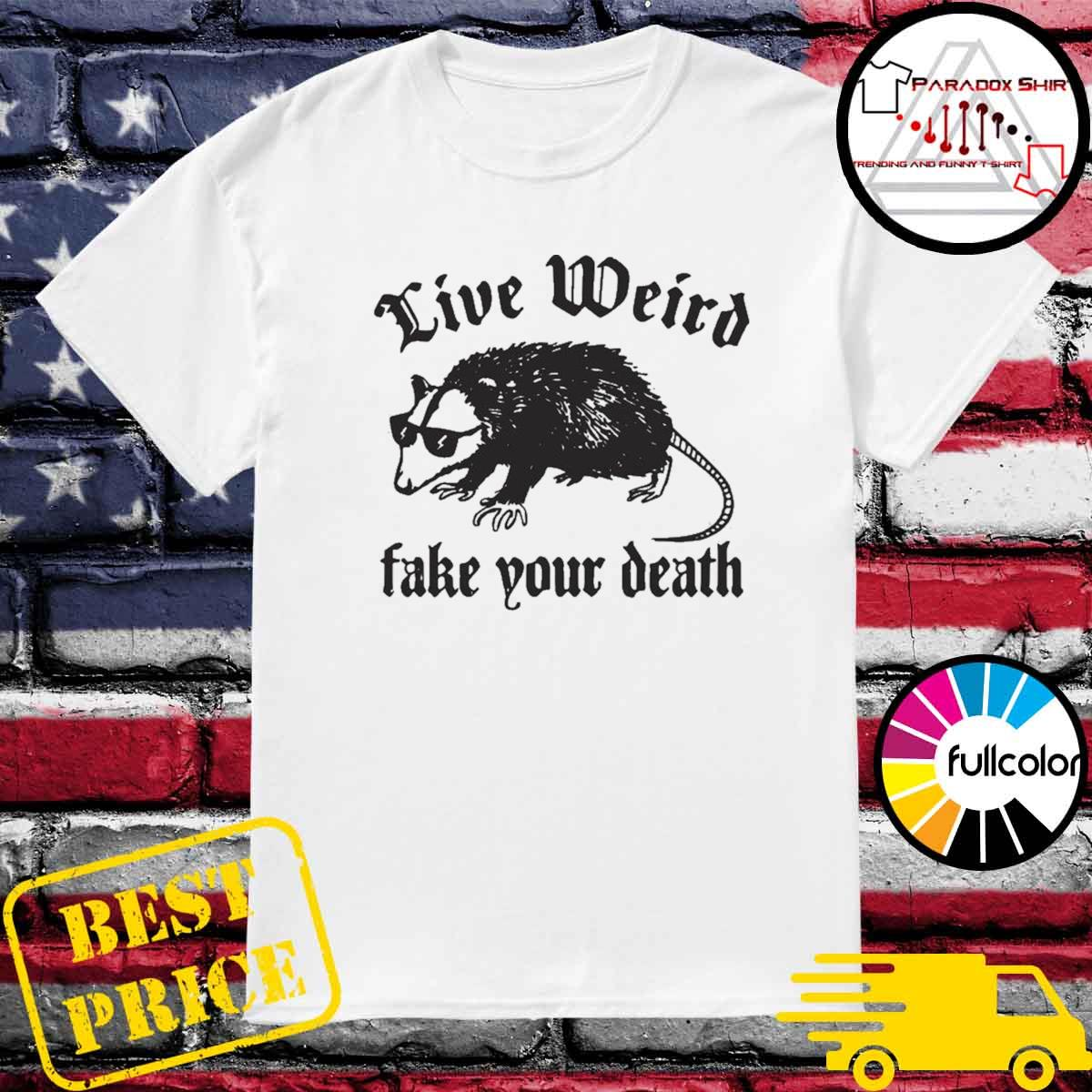 Opossum Live Weiro Fake Your Death rat Shirt
