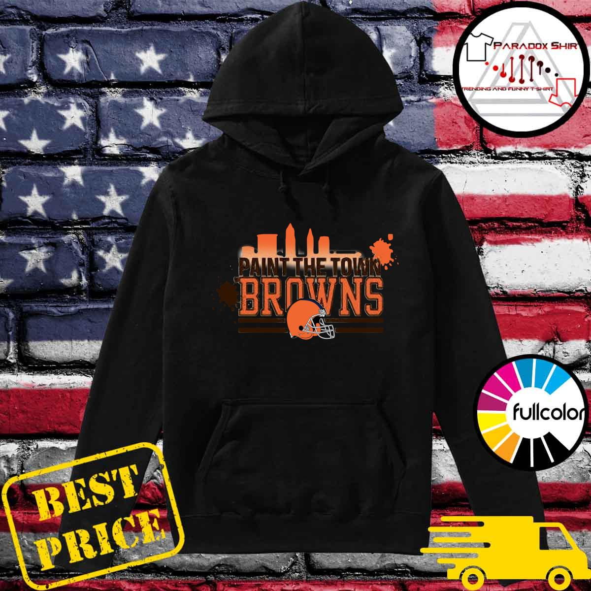 Paint The Town Cleveland Browns Football Shirt Hoodie