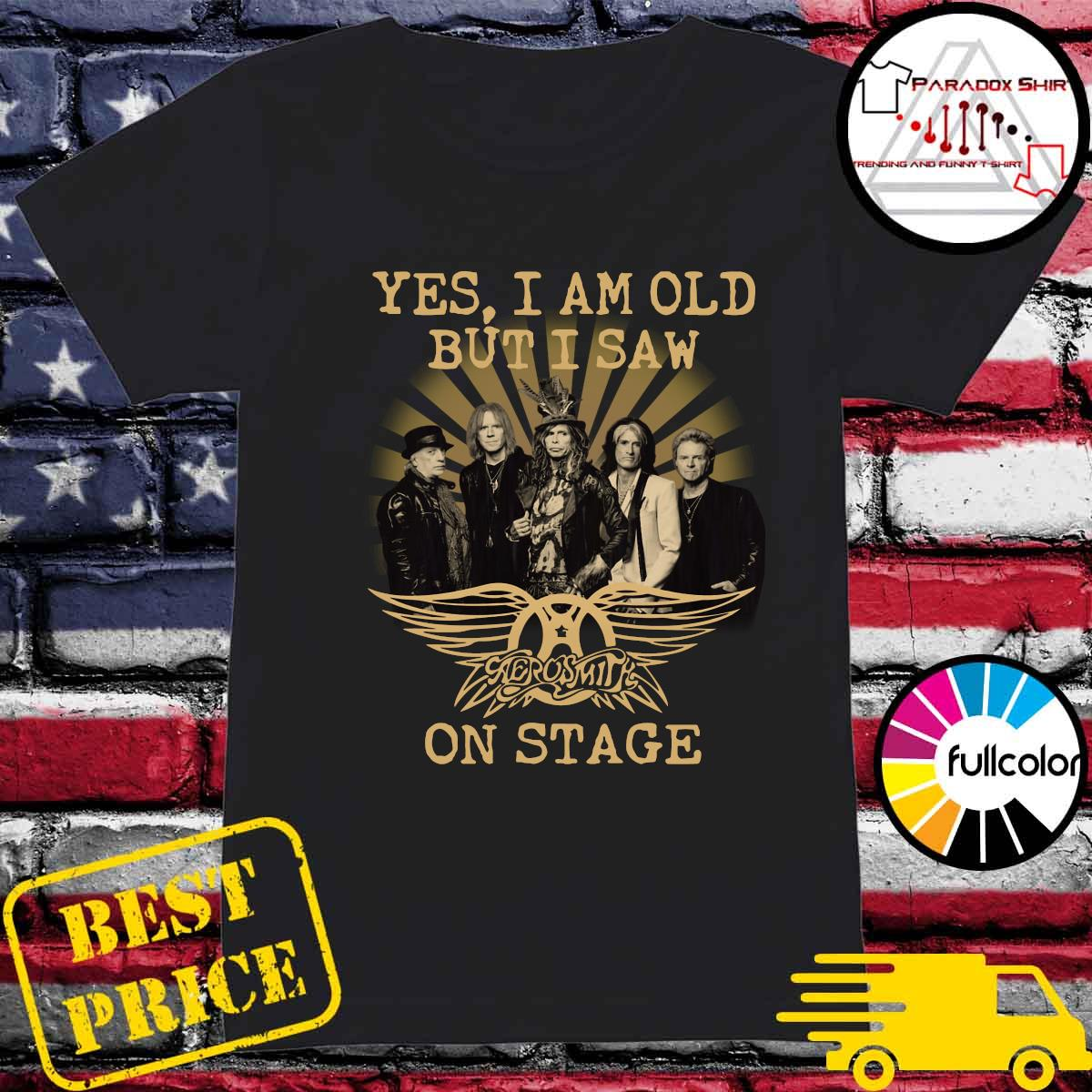 Yes I Am Old But I Saw Aerosmith On Stage Signature Shirt Ladies