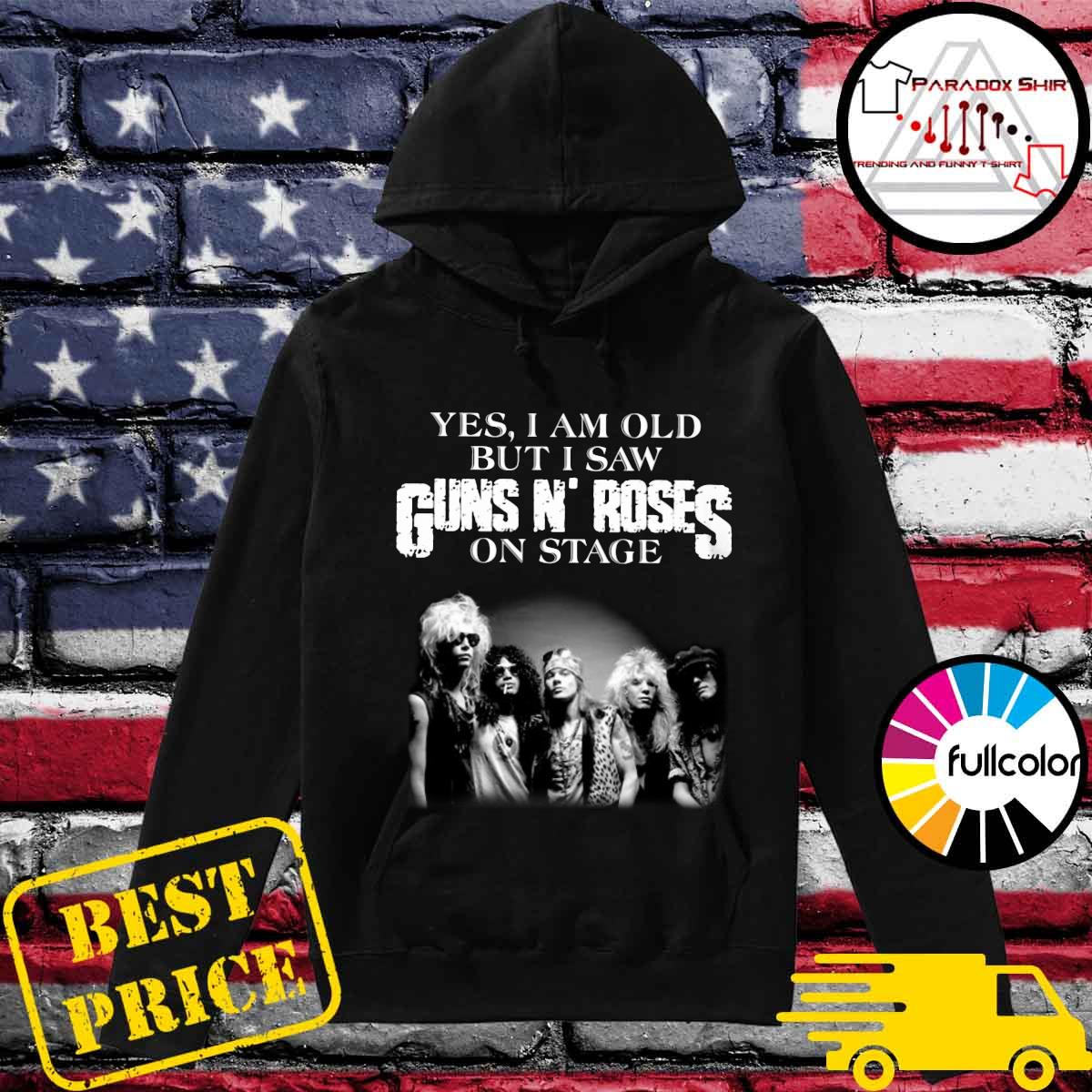 Yes I Am Old But I Saw Guns N_ Roses Rock Band On Stage Shirt Hoodie